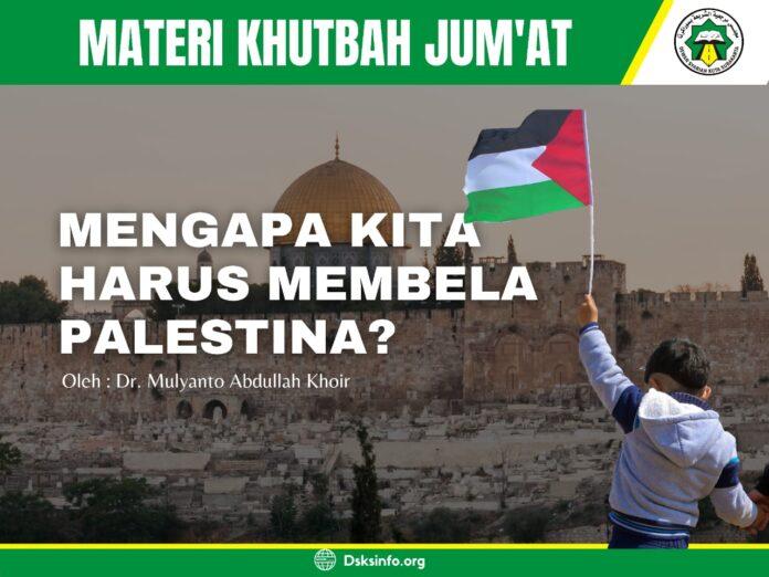 [Foto] Mengapa Kita Harus Membela Palestina