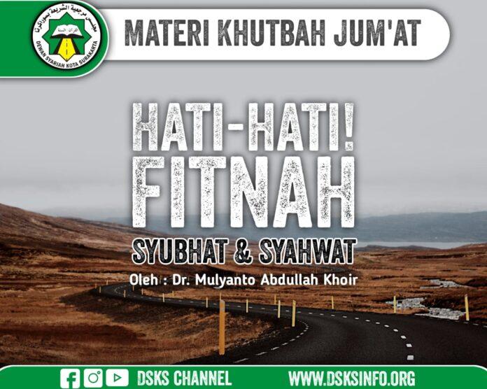 Hati-Hati, Fitnah Subhat dan Syahwat