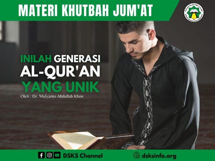 Khutbah Jum'at Inilah Generasi Al Qur'an yang Unik