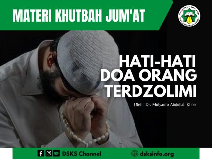 khutbah jumat Hati-Hati Doa Orang Terdholimi